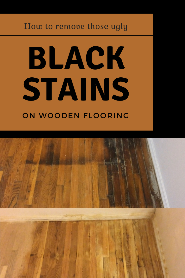 How To Remove Those Ugly Black Stains On Wooden Flooring