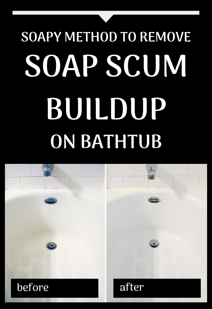 Soapy Method To Remove Soap Scum Buildup On Bathtub Xcleaning Net Your Cleaning Tips