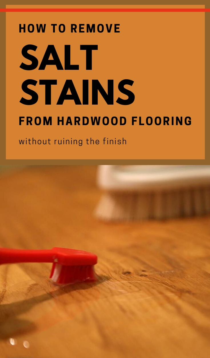 How To Remove Salt Stains From Hardwood Flooring Without